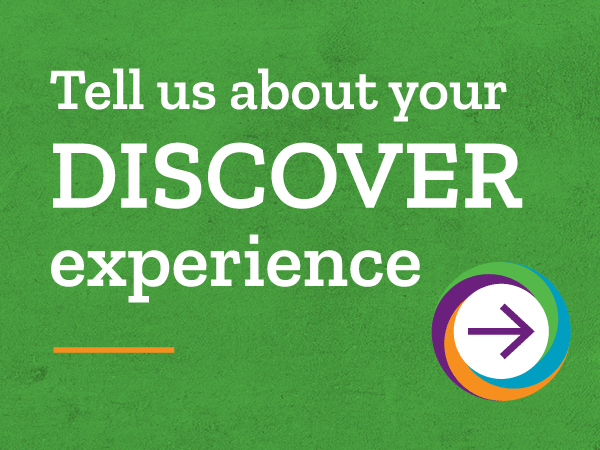 Tell us about your Discover experience